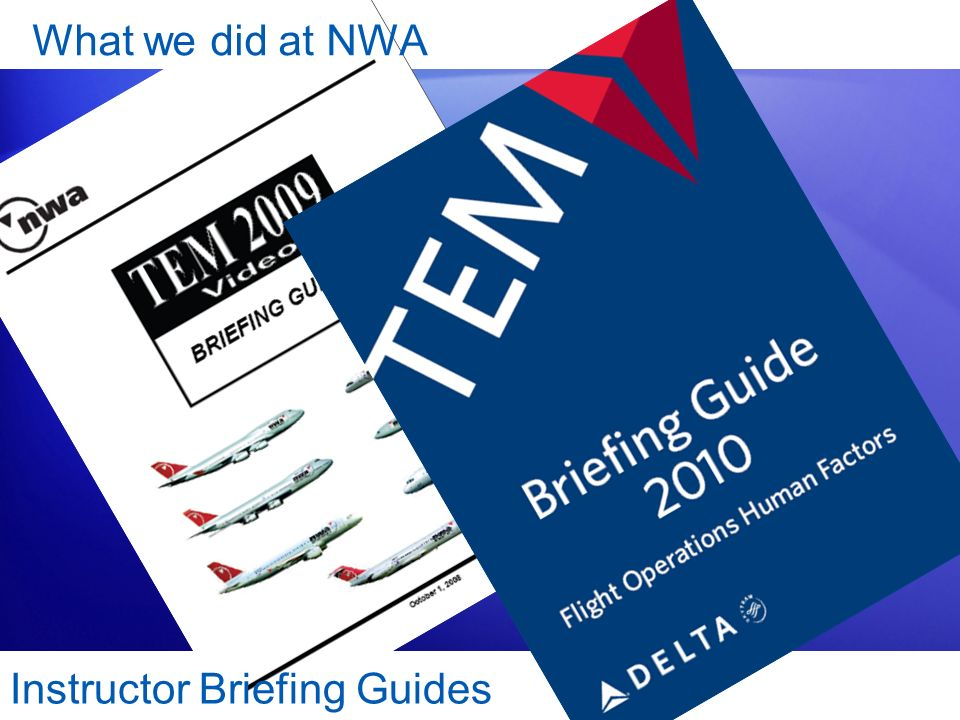 What we did at NWA Instructor Briefing Guides