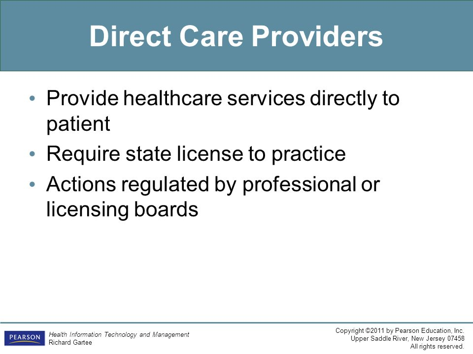 Direct Care Providers Provide healthcare services directly to patient