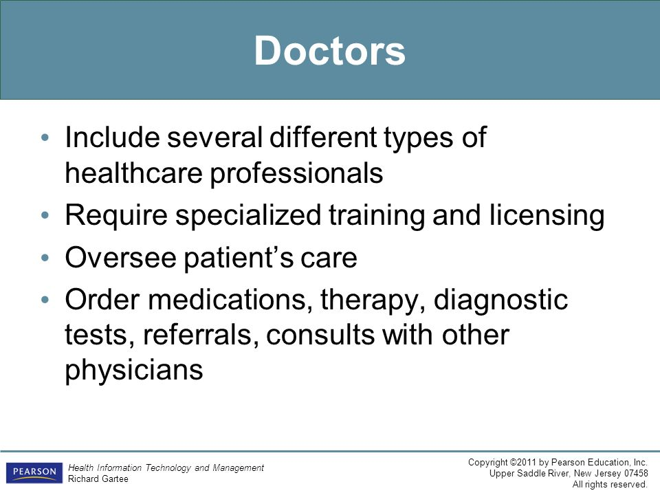 Doctors Include several different types of healthcare professionals