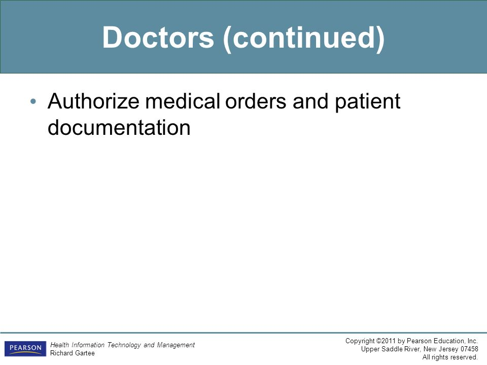Doctors (continued) Authorize medical orders and patient documentation