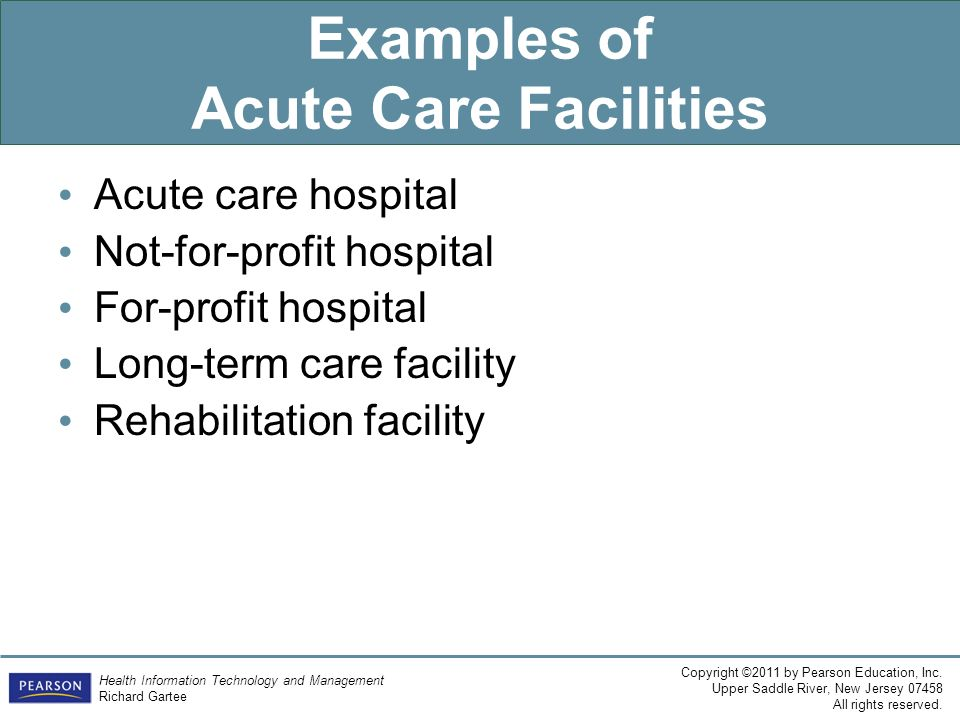 Examples of Acute Care Facilities