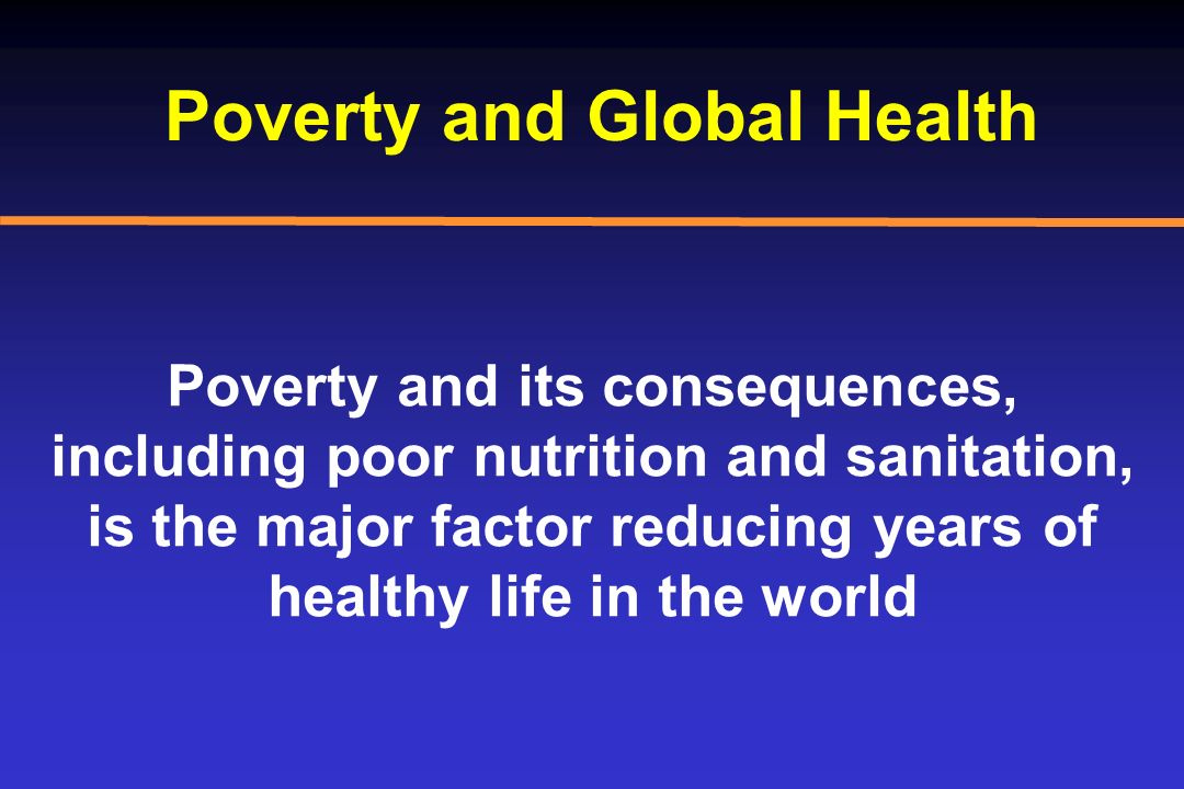 Poverty and Global Health