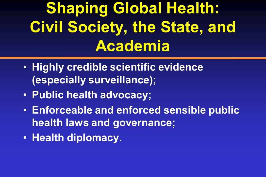 Shaping Global Health: Civil Society, the State, and Academia