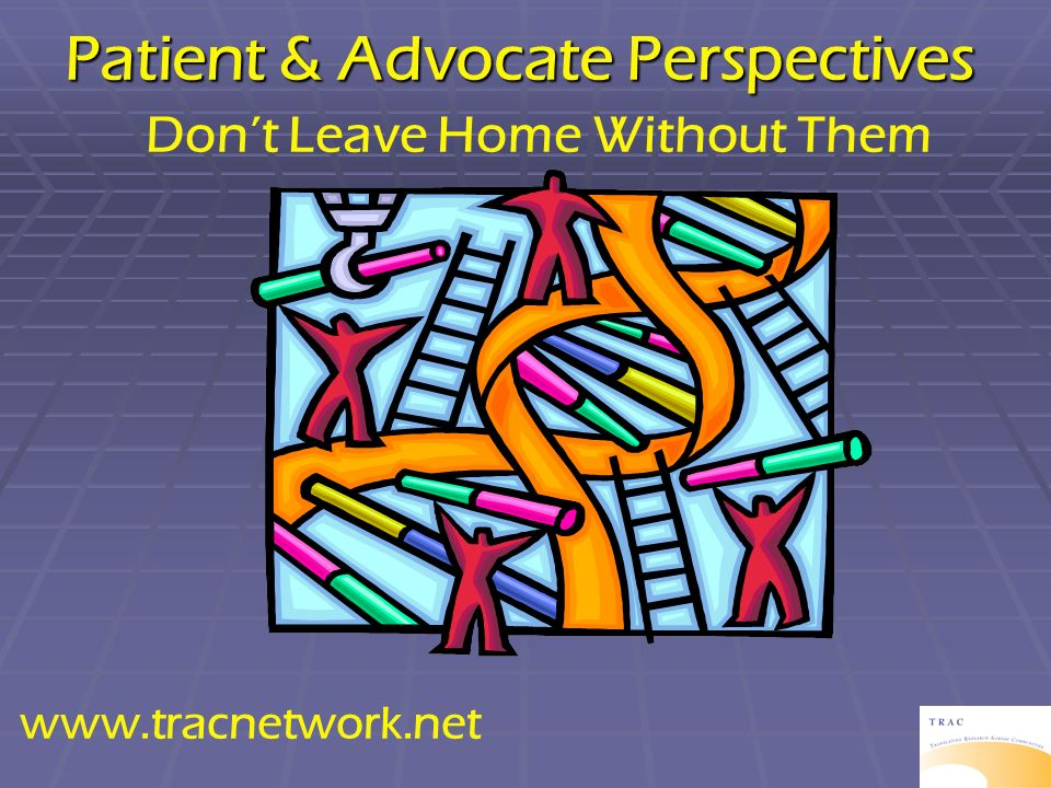 Patient & Advocate Perspectives