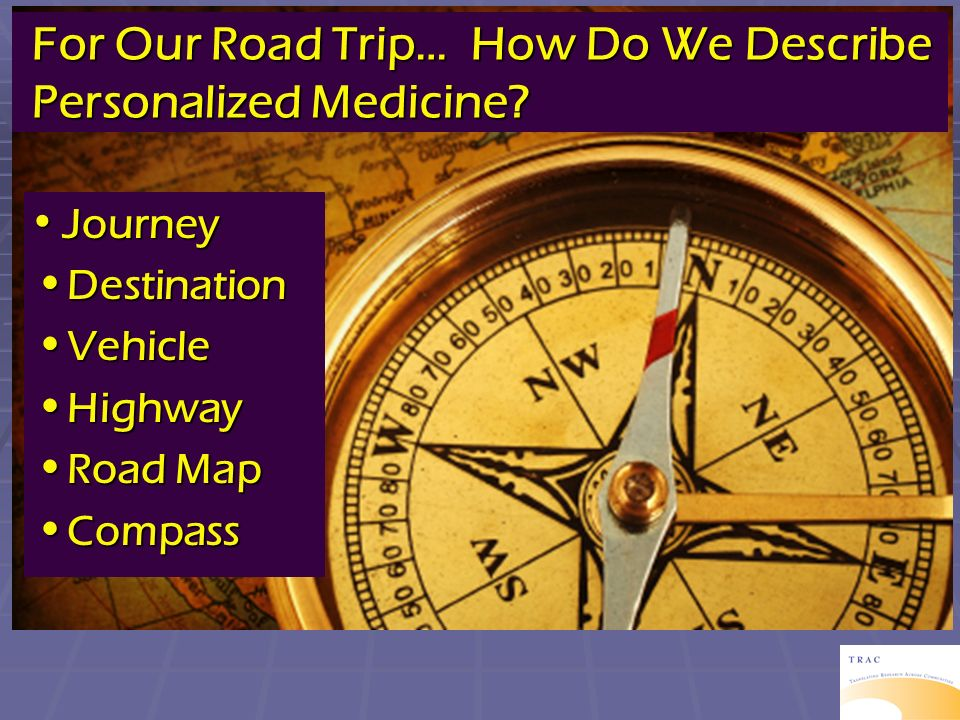 For Our Road Trip… How Do We Describe Personalized Medicine