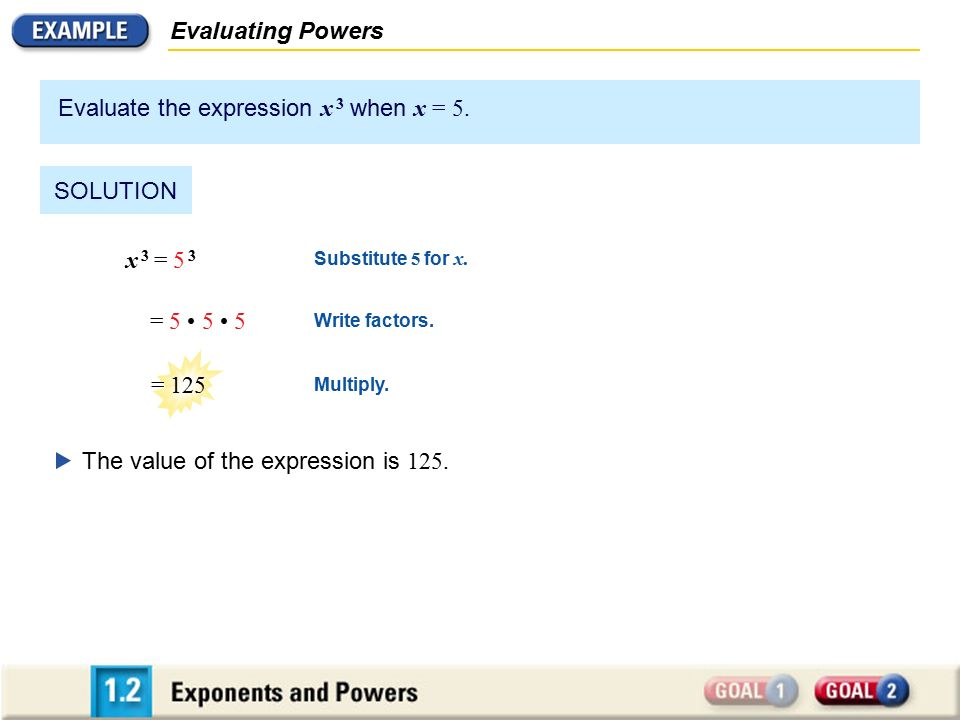 Evaluate the expression x 3 when x = 5.