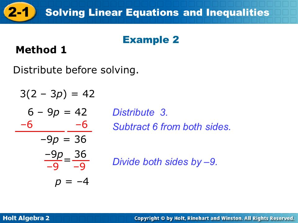 Example 2 Method 1. Distribute before solving. 3(2 – 3p) = – 9p = 42. Distribute 3. –6 –6.