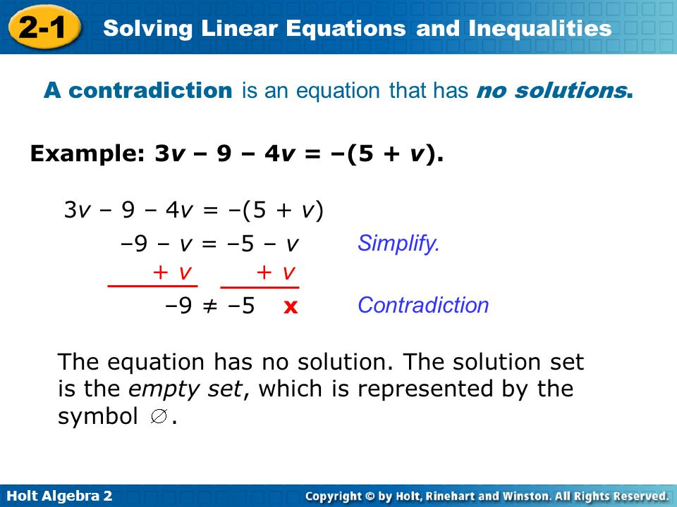 A contradiction is an equation that has no solutions.