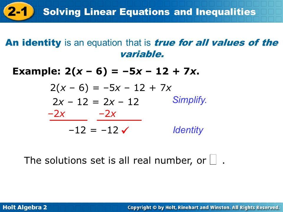 An identity is an equation that is true for all values of the variable.