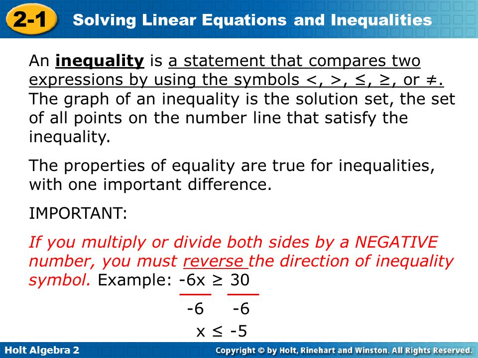 An inequality is a statement that compares two expressions by using the symbols <, >, ≤, ≥, or ≠. The graph of an inequality is the solution set, the set of all points on the number line that satisfy the inequality.