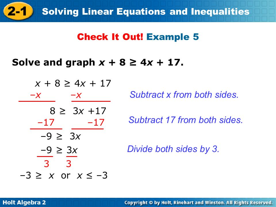 Check It Out! Example 5 Solve and graph x + 8 ≥ 4x x + 8 ≥ 4x –x –x. Subtract x from both sides.