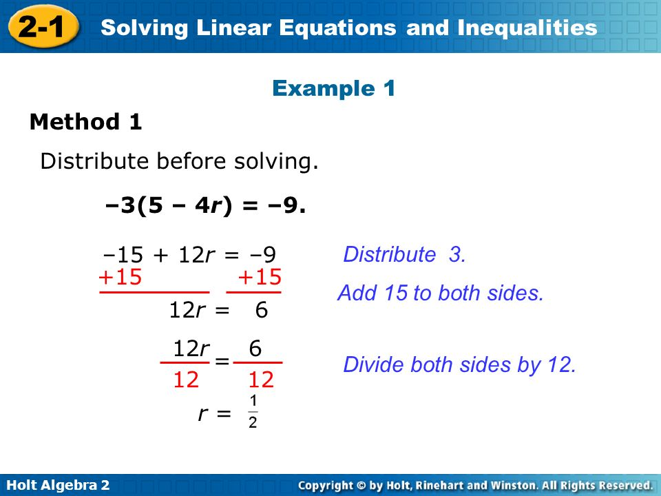 Example 1 Method 1. Distribute before solving. –3(5 – 4r) = –9. – r = –9. Distribute