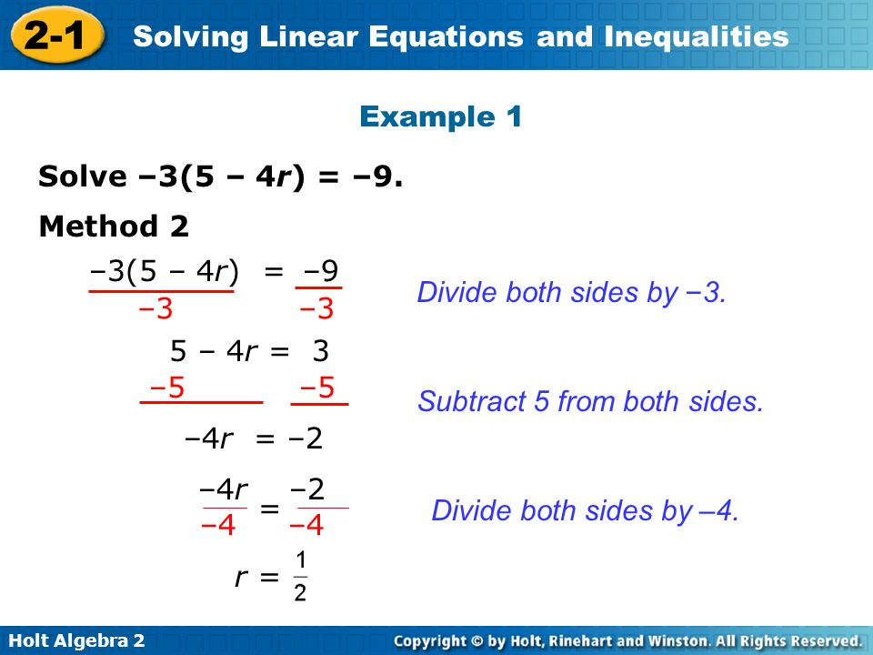 Example 1 Solve –3(5 – 4r) = –9. Method 2. –3(5 – 4r) –9. –3 –3. = Divide both sides by –3.