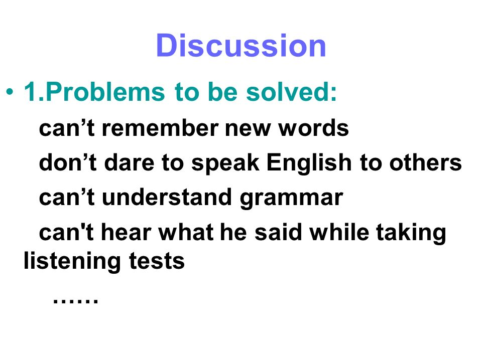 Discussion 1.Problems to be solved: can't remember new words