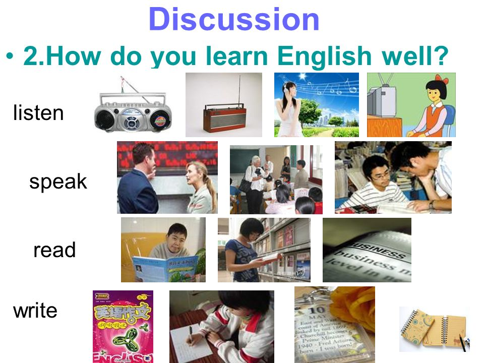 Discussion 2.How do you learn English well listen speak read write