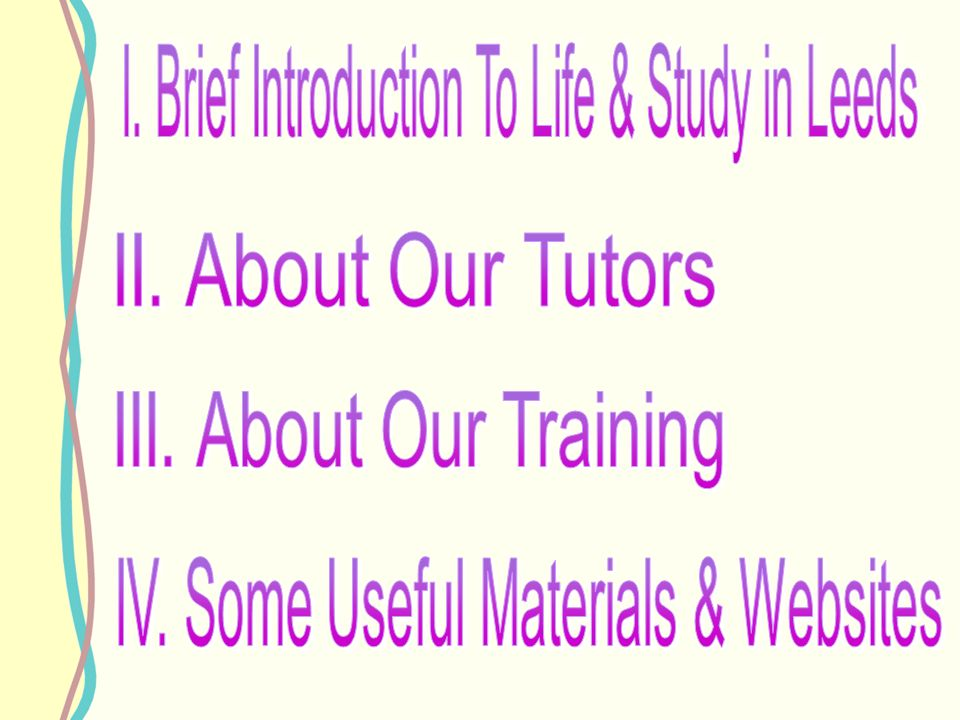 I. Brief Introduction To Life & Study in Leeds