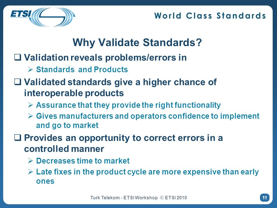 Why Validate Standards