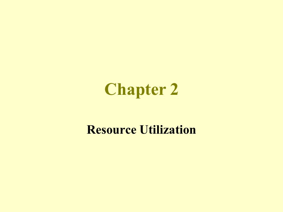 Chapter 2 Resource Utilization