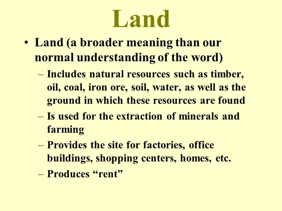 Land Land (a broader meaning than our normal understanding of the word)