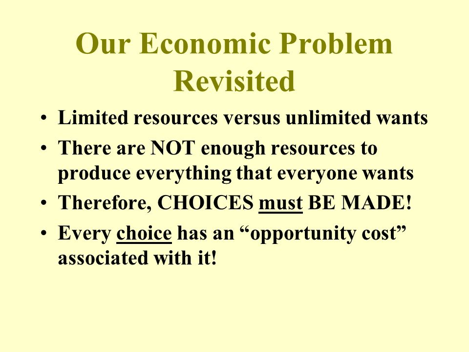 Our Economic Problem Revisited