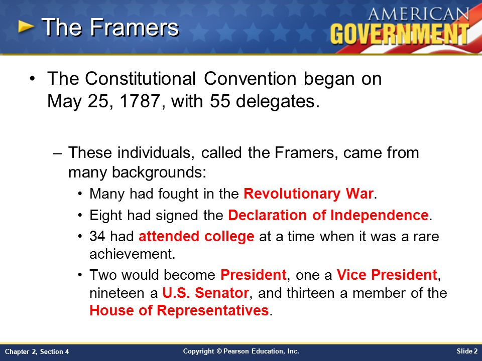 The Framers The Constitutional Convention began on May 25, 1787, with 55 delegates.