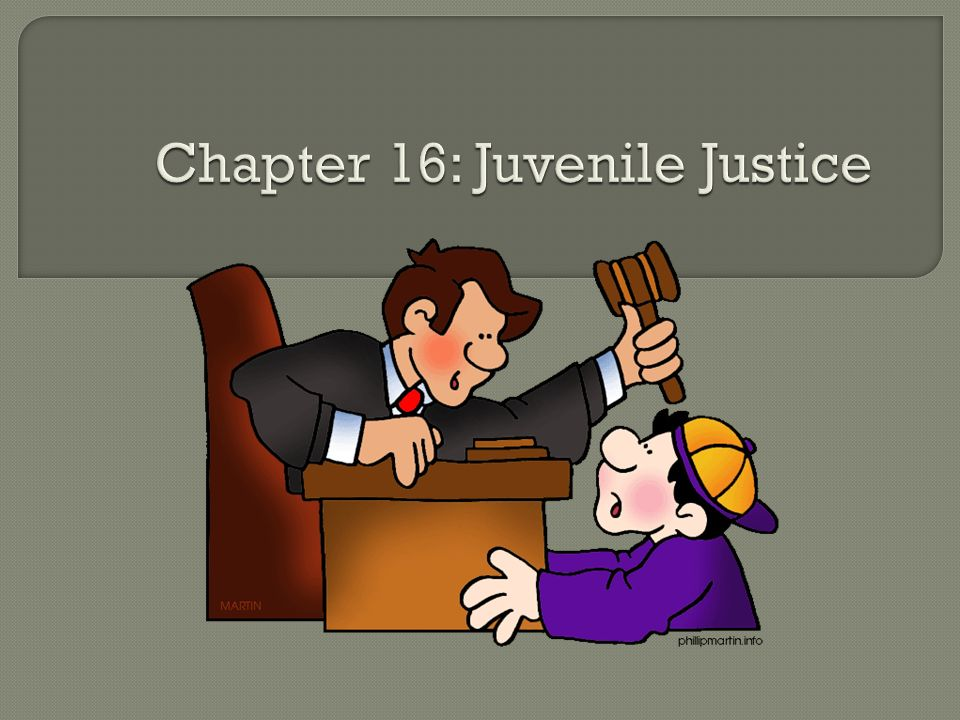 Chapter 16: Juvenile Justice