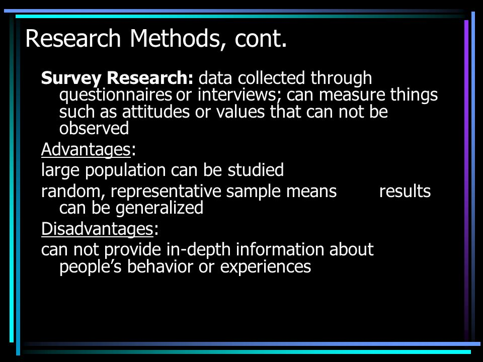Research Methods, cont.