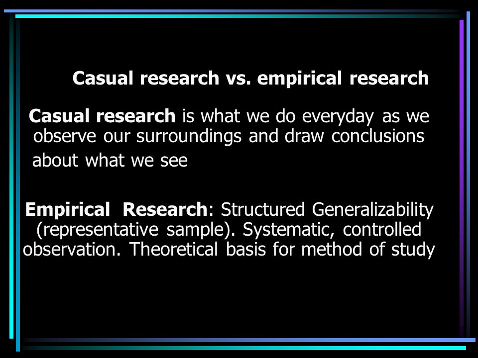 Casual research vs. empirical research