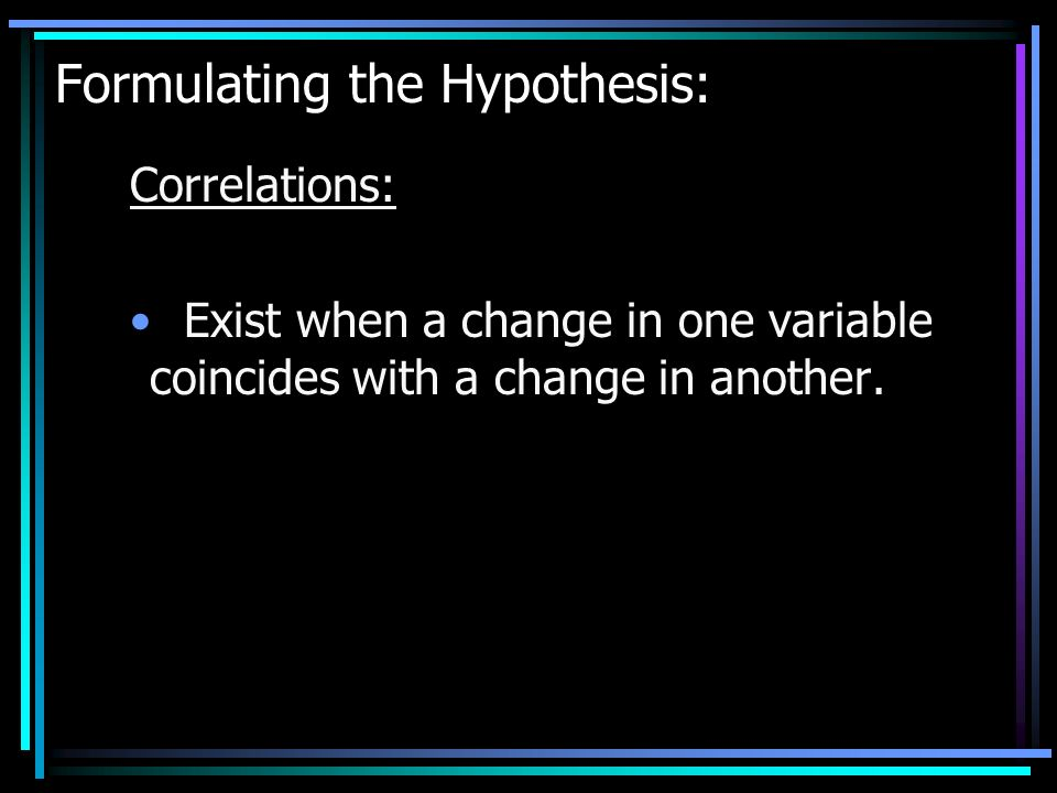 Formulating the Hypothesis: