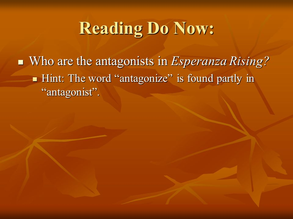 Reading Do Now: Who are the antagonists in Esperanza Rising
