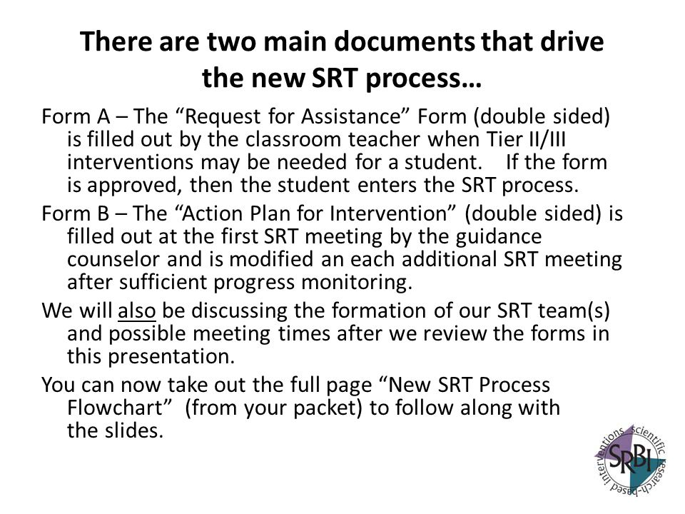 There are two main documents that drive the new SRT process…
