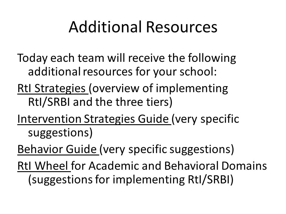 Additional Resources Today each team will receive the following additional resources for your school: