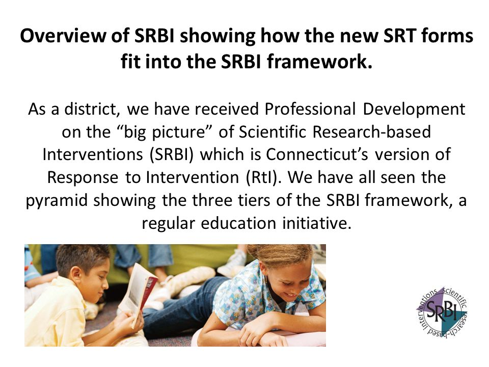 Overview of SRBI showing how the new SRT forms fit into the SRBI framework.