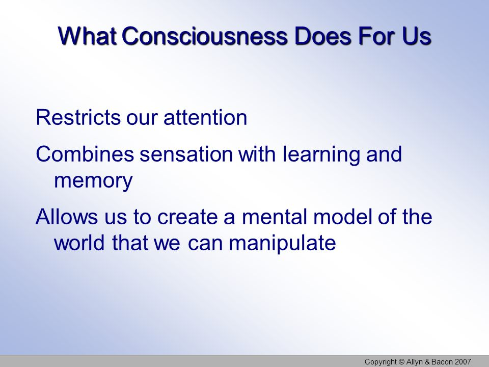 What Consciousness Does For Us