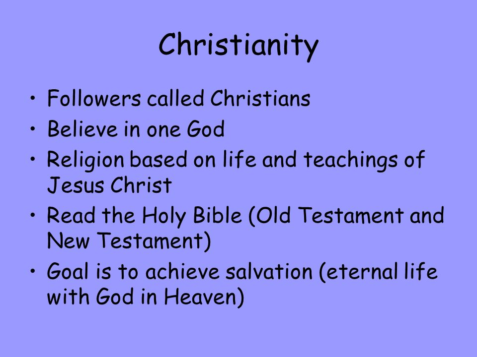 Christianity Followers called Christians Believe in one God