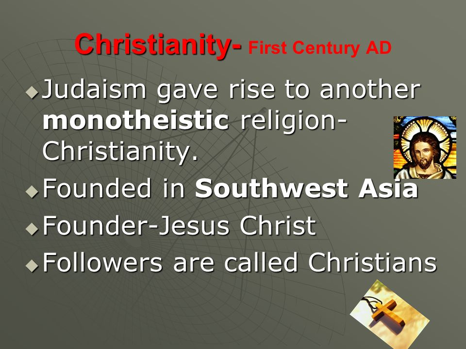 Christianity- First Century AD