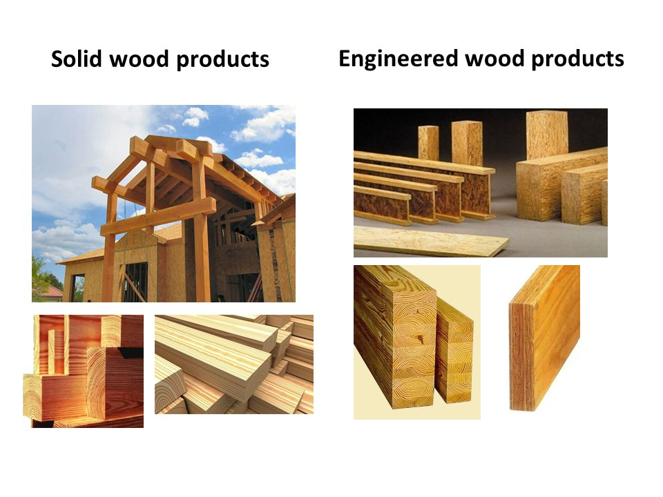 Taxonomy of Wood Products Engineered Wood Products - ppt