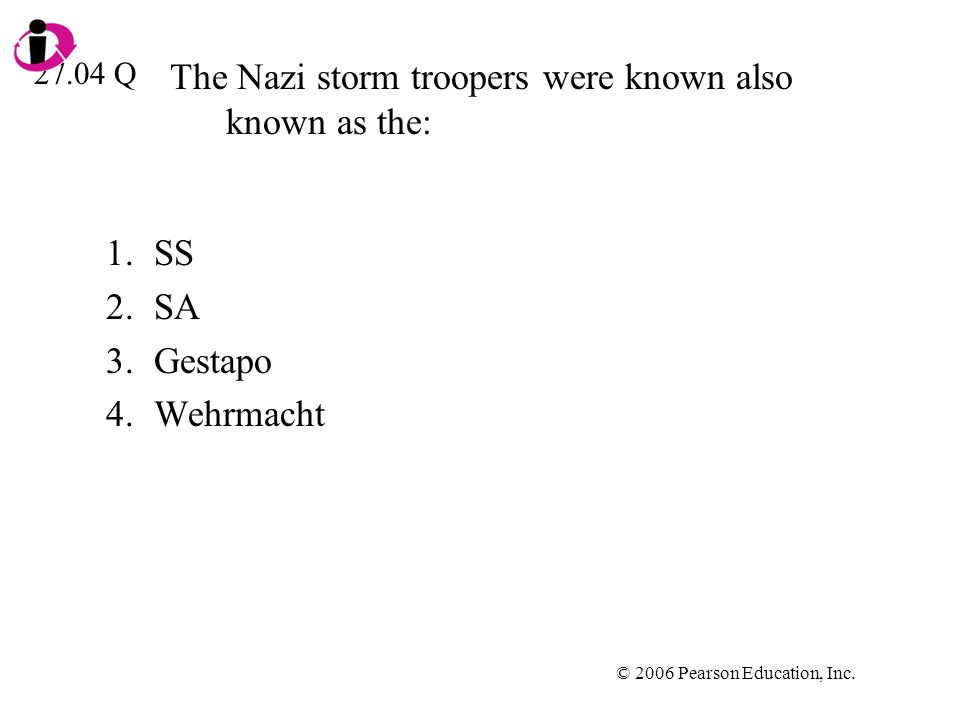 The Nazi storm troopers were known also known as the: