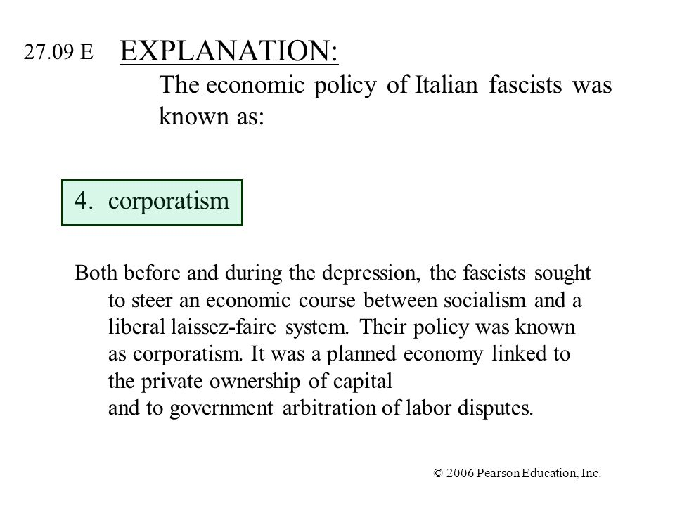 EXPLANATION: The economic policy of Italian fascists was known as: