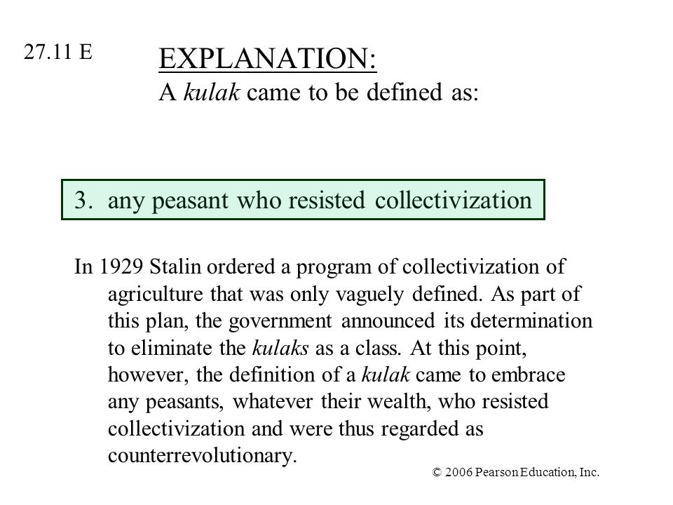 EXPLANATION: A kulak came to be defined as: