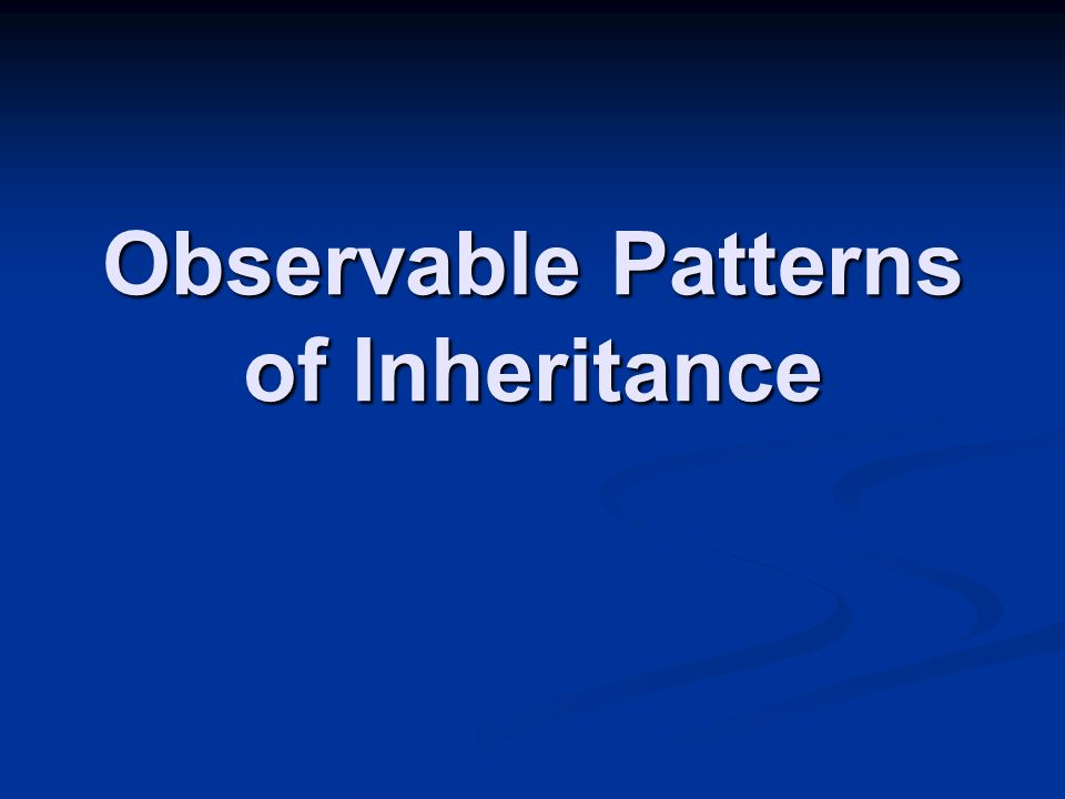 Observable Patterns of Inheritance