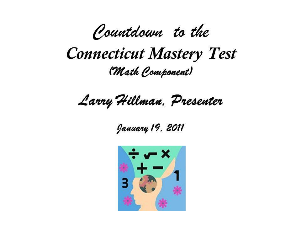 Connecticut Mastery Test Larry Hillman, Presenter