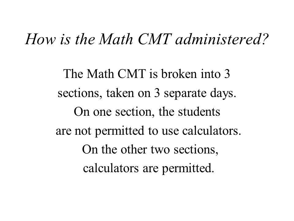 How is the Math CMT administered