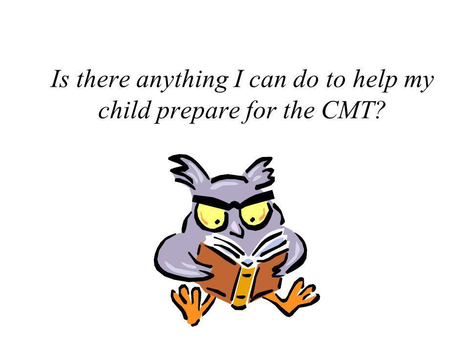 Is there anything I can do to help my child prepare for the CMT