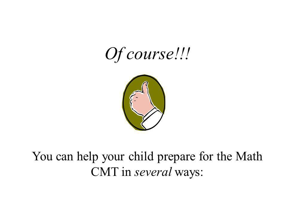 You can help your child prepare for the Math CMT in several ways: