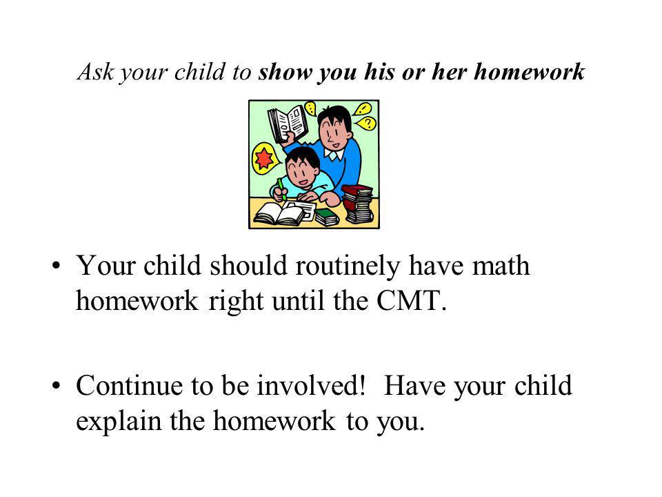 Ask your child to show you his or her homework