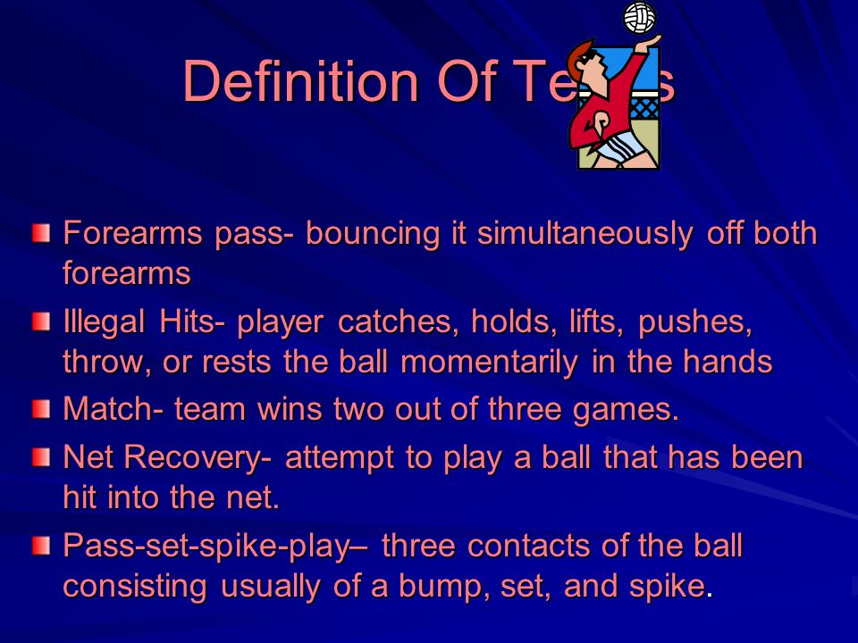 Definition Of Terms Forearms pass- bouncing it simultaneously off both forearms.
