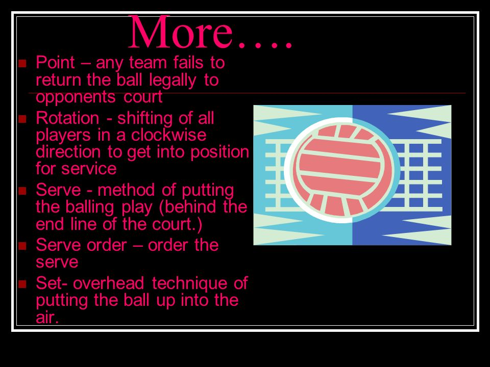 More…. Point – any team fails to return the ball legally to opponents court.