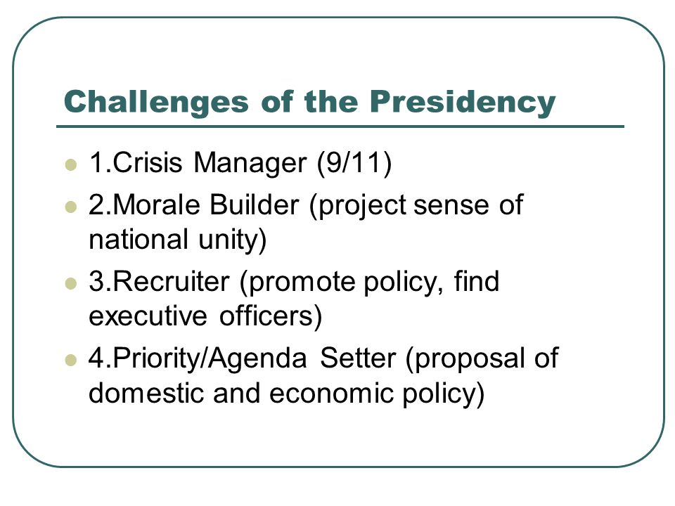 Challenges of the Presidency