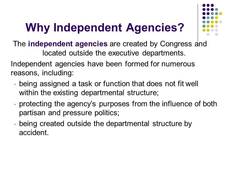 Why Independent Agencies